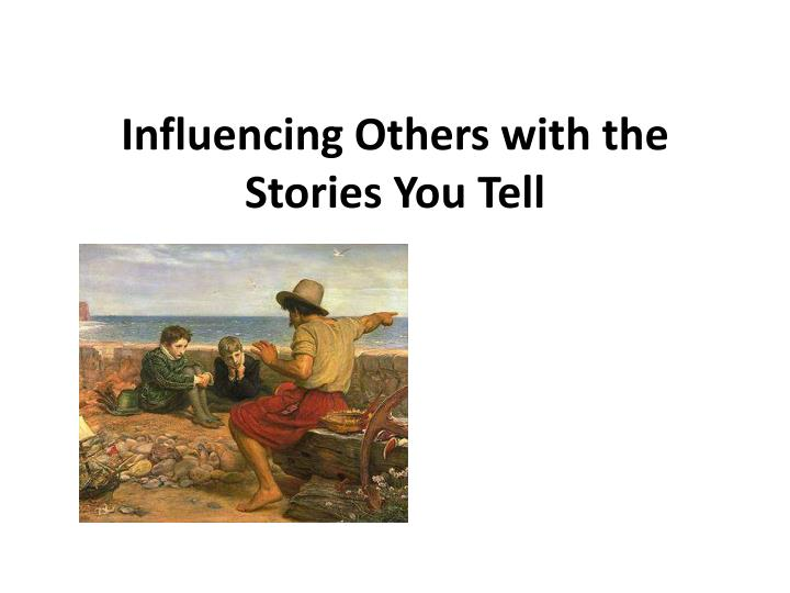 influencing others with the stories you tell n.