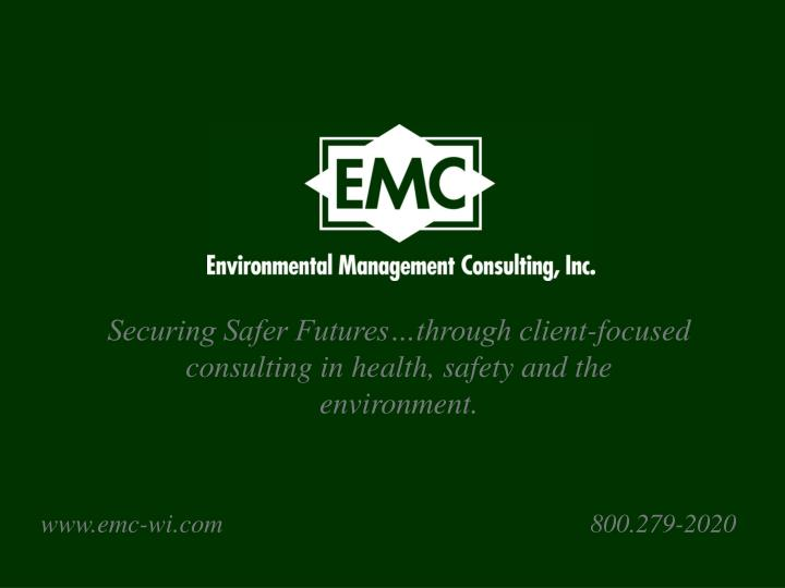 Securing Safer Futures…through client-focused consulting in health, safety and the environment.