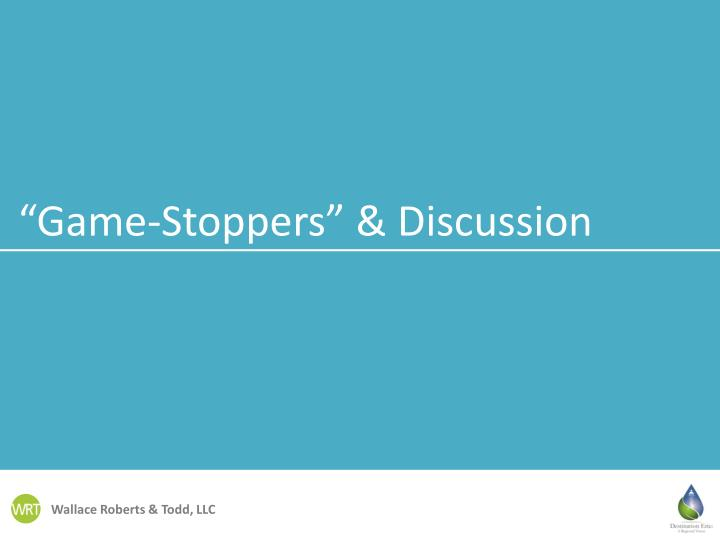 """""""Game-Stoppers"""" & Discussion"""