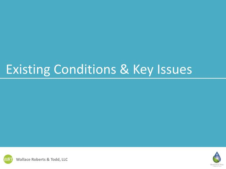 Existing Conditions & Key Issues