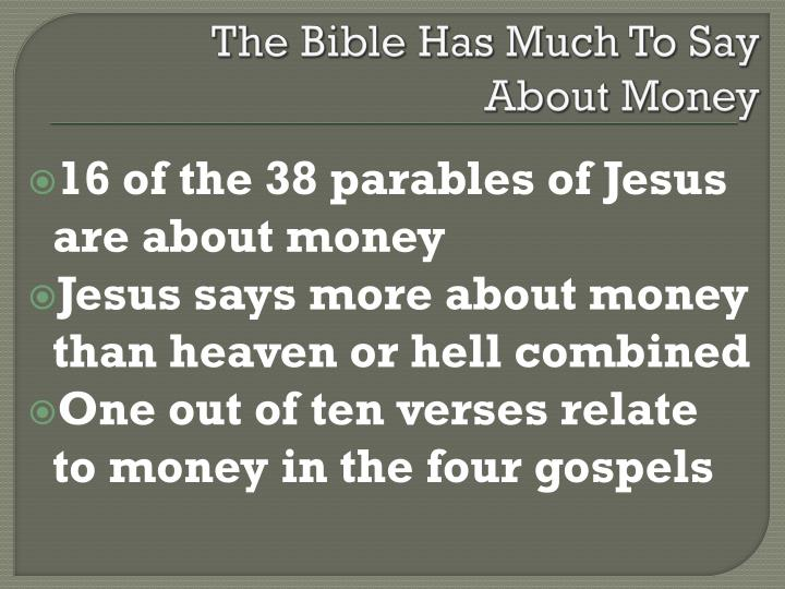 The bible has much to say about money