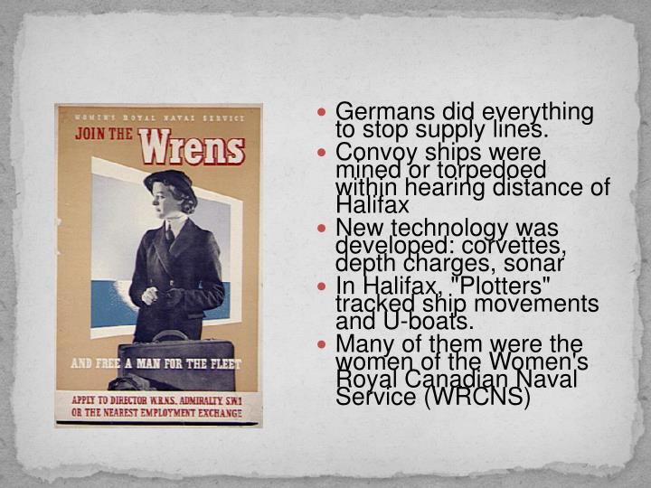 Germans did everything to stop supply lines.