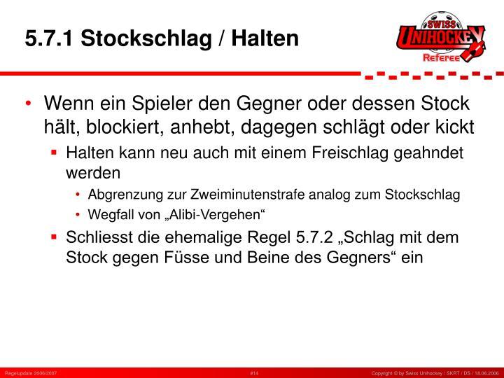 5.7.1 Stockschlag / Halten