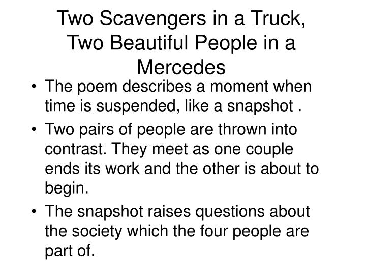 Two scavengers in a truck two beautiful people in a mercedes