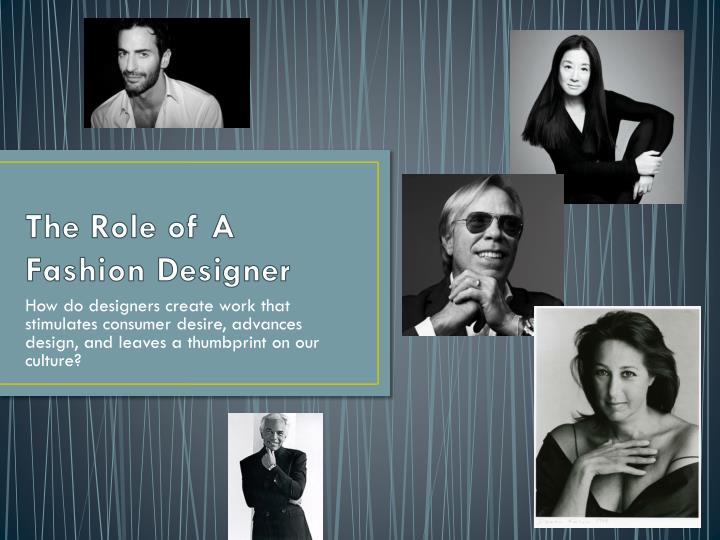 Ppt The Role Of A Fashion Designer Powerpoint Presentation Free Download Id 3094940