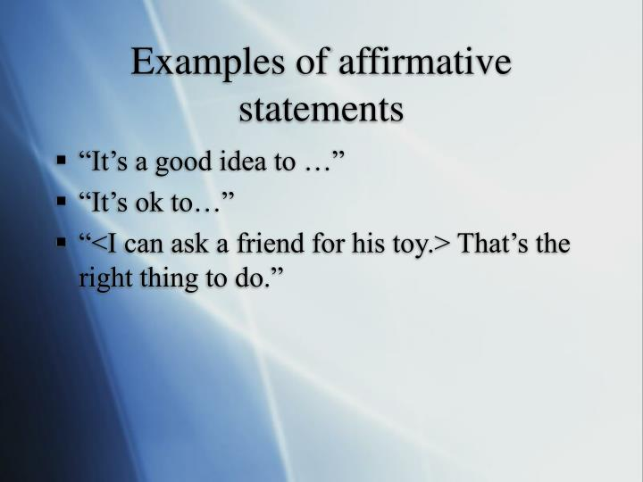 Examples of affirmative statements