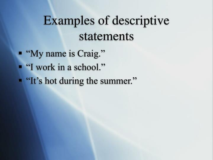Examples of descriptive statements