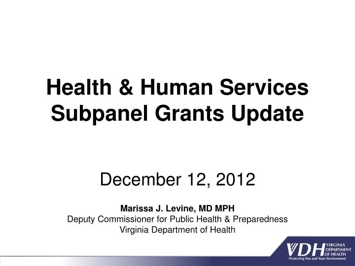 health human services subpanel grants update december 12 2012 n.