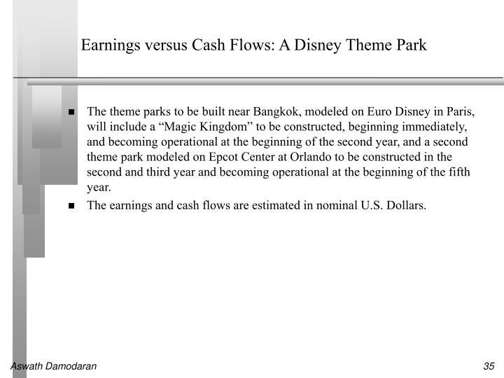 Earnings versus Cash Flows: A Disney Theme Park