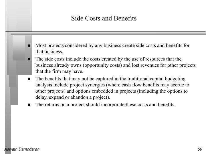 Side Costs and Benefits