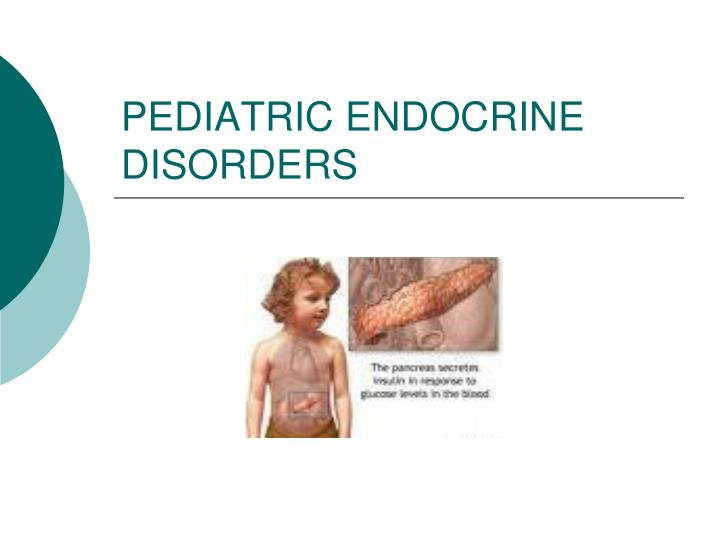 PPT - PEDIATRIC ENDOCRINE DISORDERS PowerPoint ...