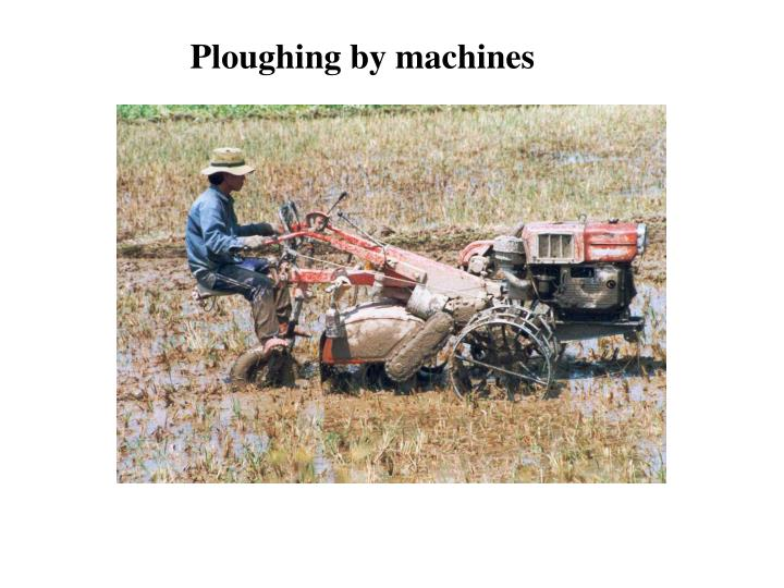 Ploughing by machines