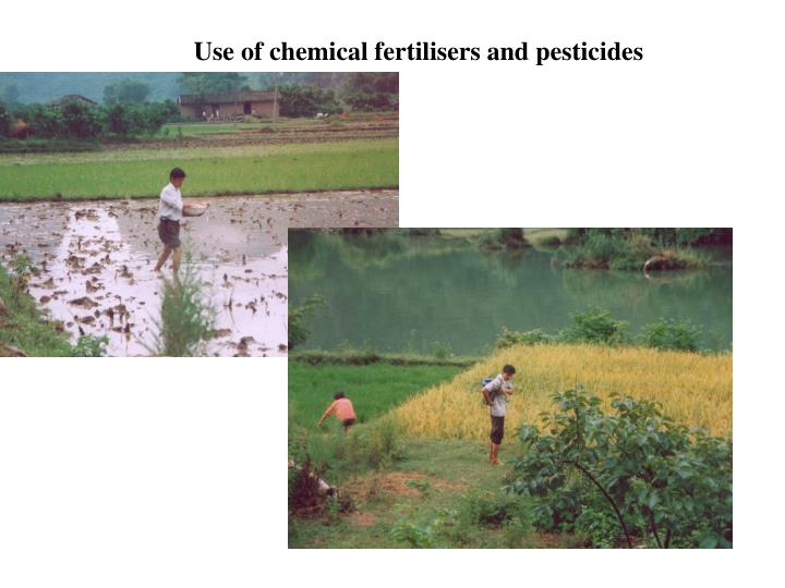 Use of chemical fertilisers and pesticides