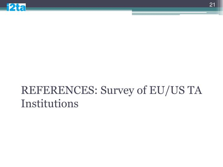 REFERENCES: Survey of EU/US TA Institutions