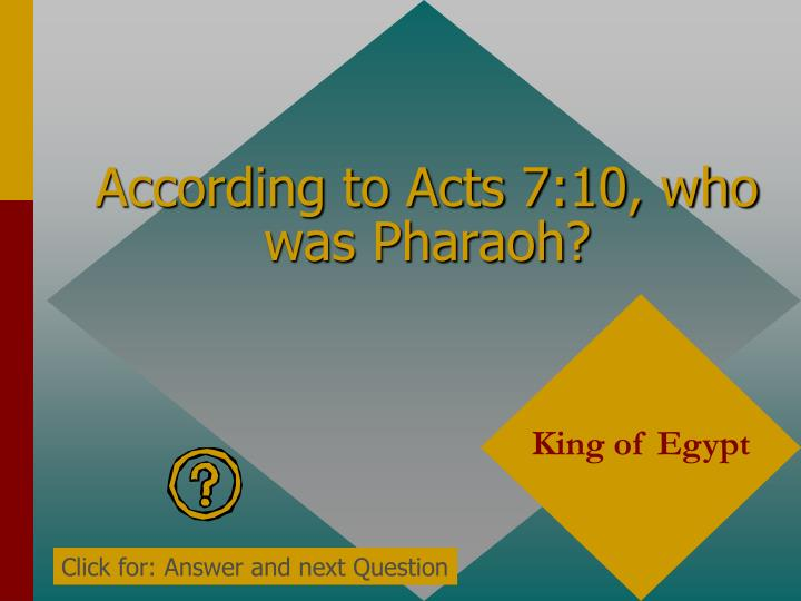 According to Acts 7:10, who was Pharaoh?