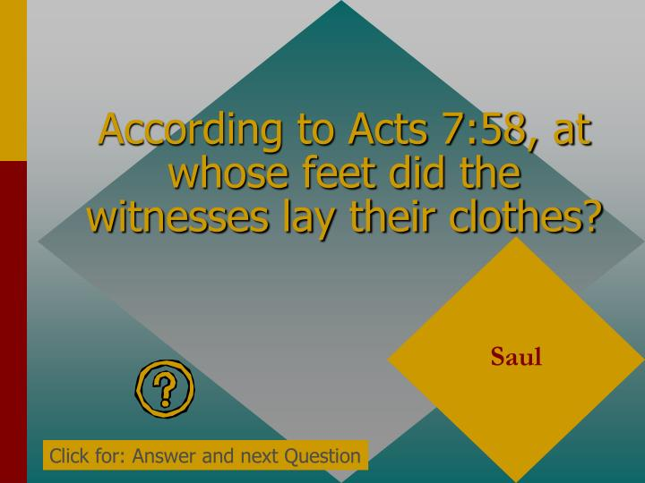 According to Acts 7:58, at whose feet did the witnesses lay their clothes?