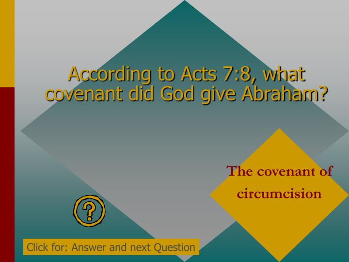 According to Acts 7:8, what covenant did God give Abraham?