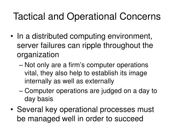 Tactical and operational concerns