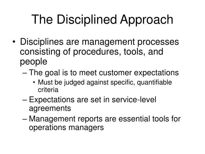 The Disciplined Approach