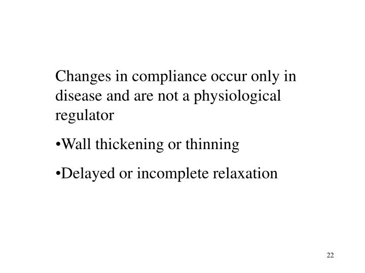 Changes in compliance occur only in disease and are not a physiological regulator