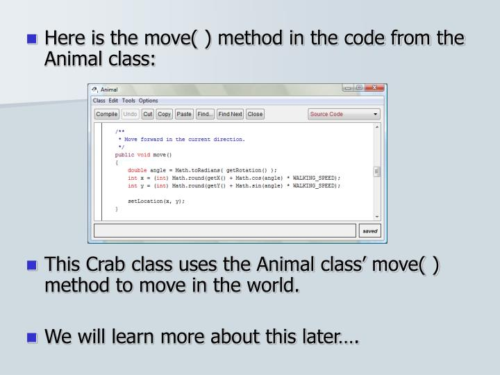 Here is the move( ) method in the code from the Animal class: