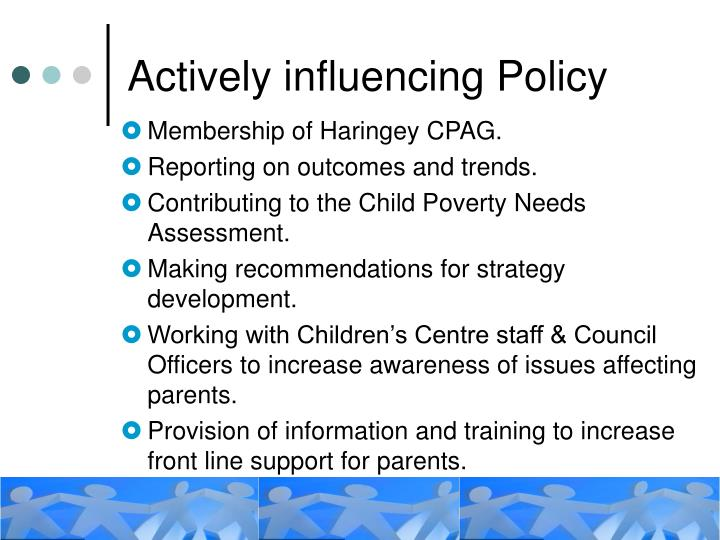 Actively influencing Policy