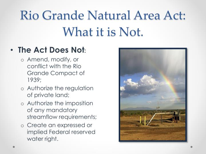 Rio Grande Natural Area Act: What it is Not.