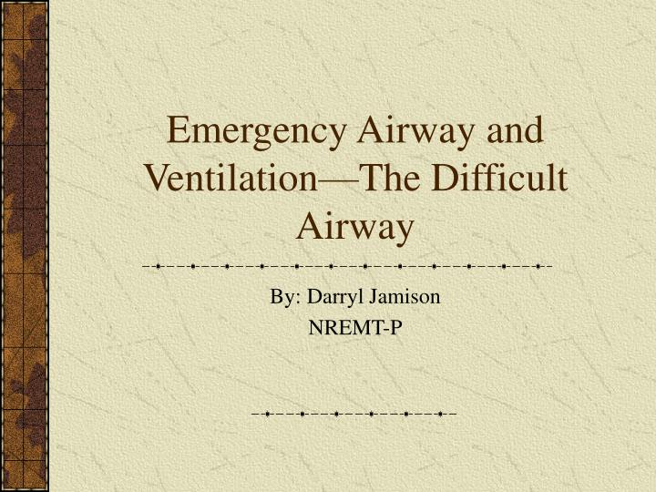 emergency airway and ventilation the difficult airway n.