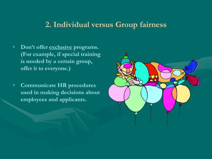 2. Individual versus Group fairness