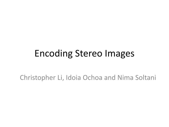 Encoding stereo images