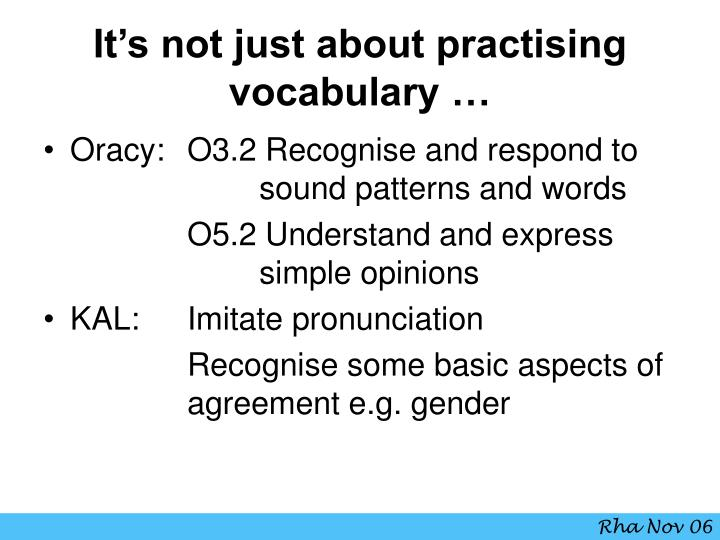 It's not just about practising vocabulary …