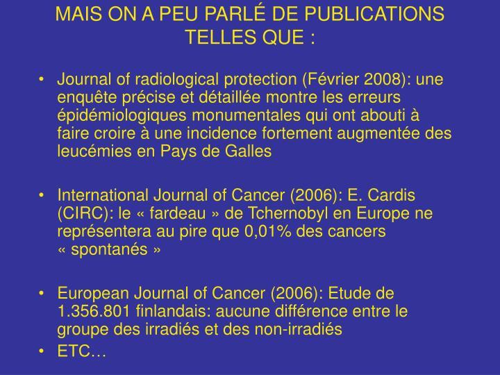 MAIS ON A PEU PARLÉ DE PUBLICATIONS TELLES QUE :