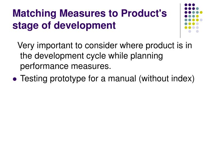 Matching Measures to Product's stage of development