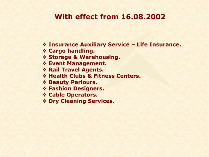 With effect from 16.08.2002