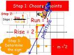 step 1 choose 2 points