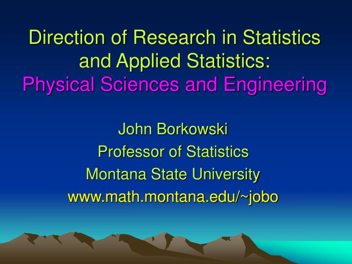 direction of research in statistics and applied statistics physical sciences and engineering n.