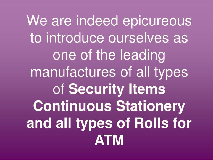 We are indeed epicureous to introduce ourselves as one of the leading manufactures of all types of
