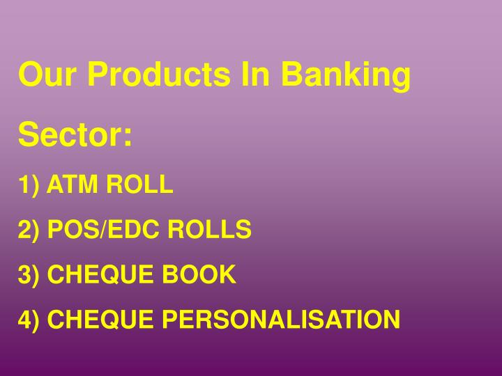 Our Products In Banking
