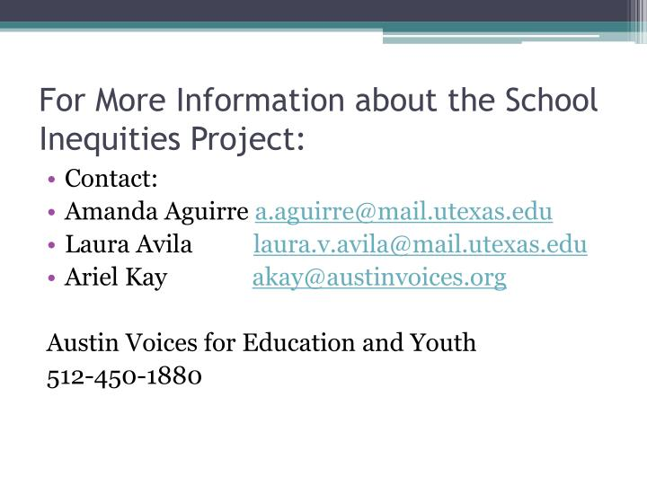 For More Information about the School Inequities Project: