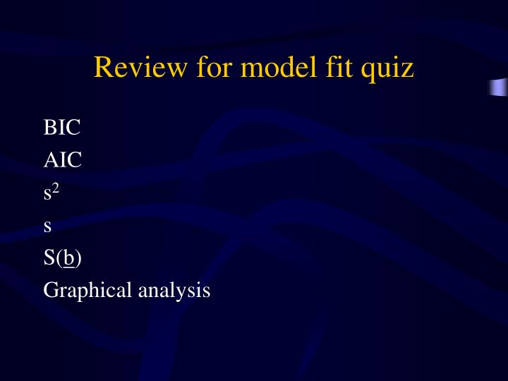 Review for model fit quiz