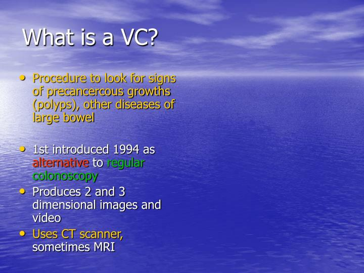 What is a VC?