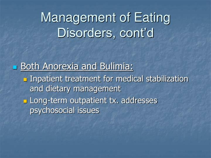Management of Eating Disorders, cont'd