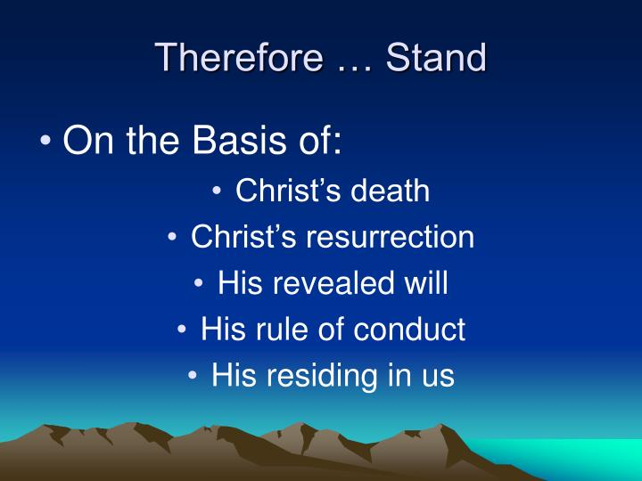 therefore stand n.