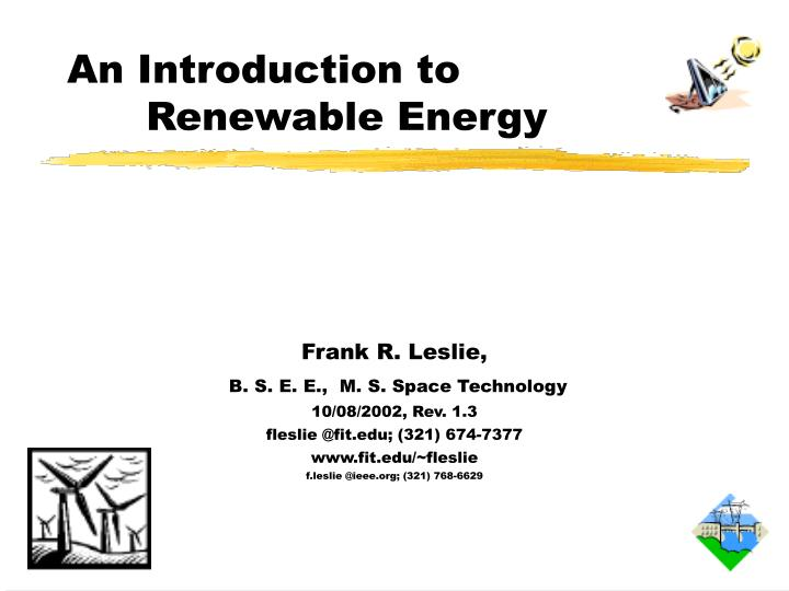 an introduction to the benefits of renewable energy What is renewable energy, advantages and disadvantages of renewable energy - renewable energy is all energy that is created from natural processes and is constantly replenished forms of renewable energy include geothermal heat, wind, sunlight, tides and hydropower renewable energy cannot be exhausted and is able to be.