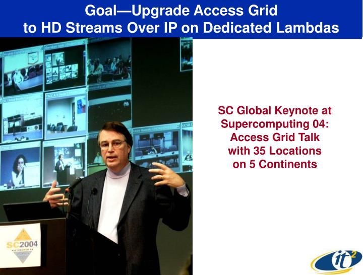 Goal—Upgrade Access Grid