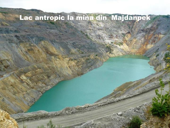 Lac antropic la mina din  Majdanpek