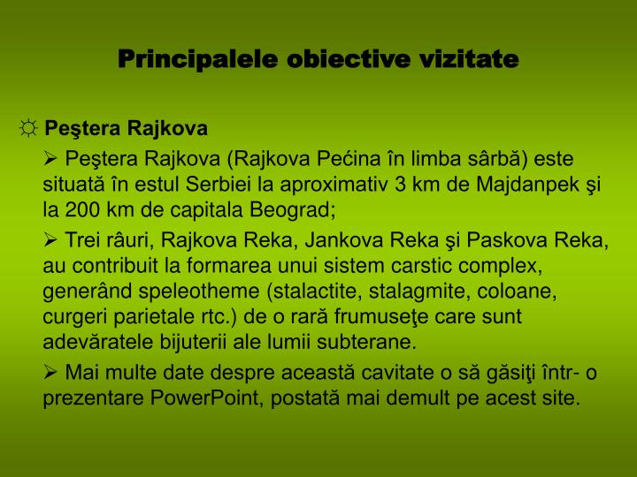 Principalele obiective vizitate