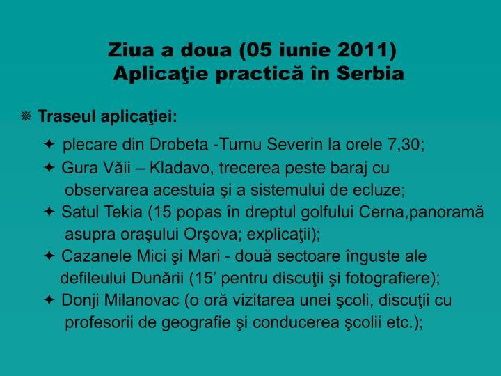 Z iua a doua 05 iunie 2011 aplica ie practic n serbia