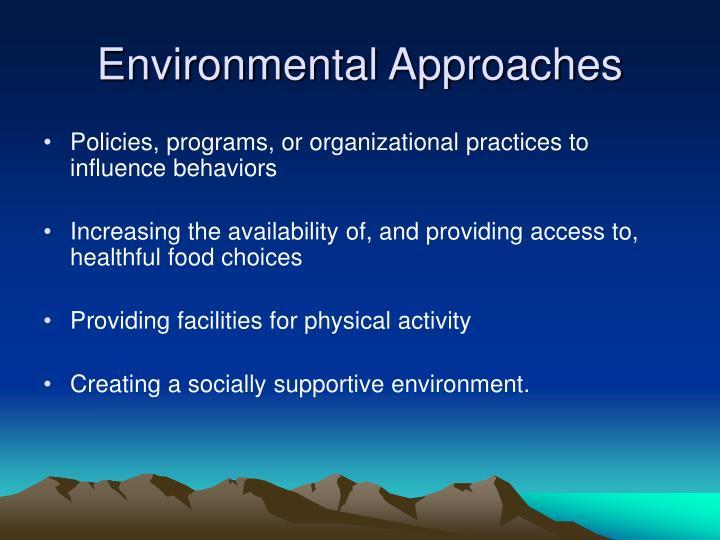 Environmental Approaches