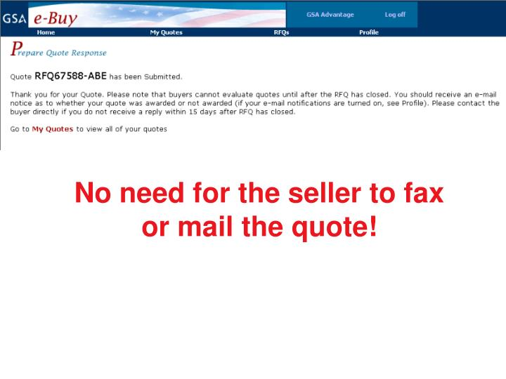 No need for the seller to fax or mail the quote!